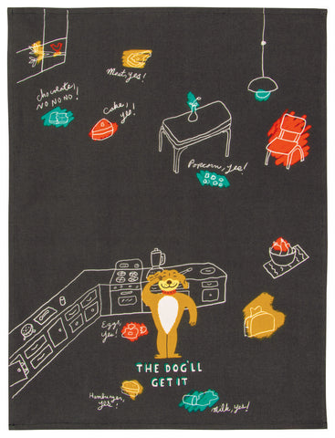 The Dog'll Get It Tea Towel / Dish Towel