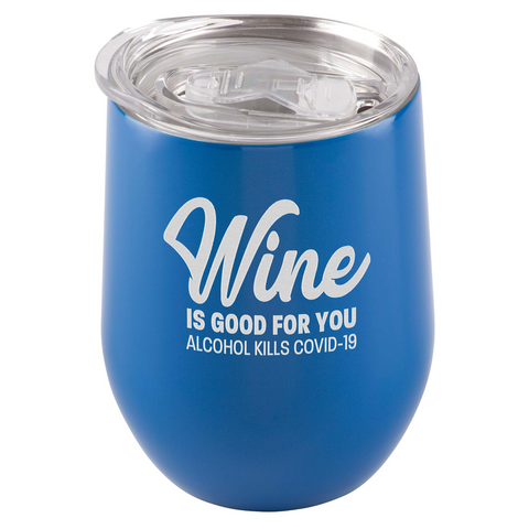 Wine Is Good For You. Alcohol Kills COVID-19 Tumbler