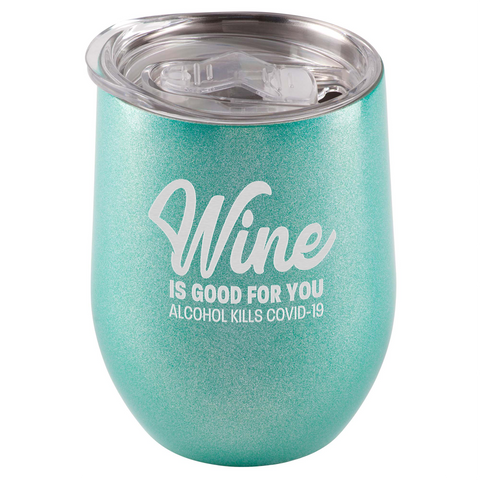 Image of Wine Is Good For You. Alcohol Kills COVID-19 Tumbler