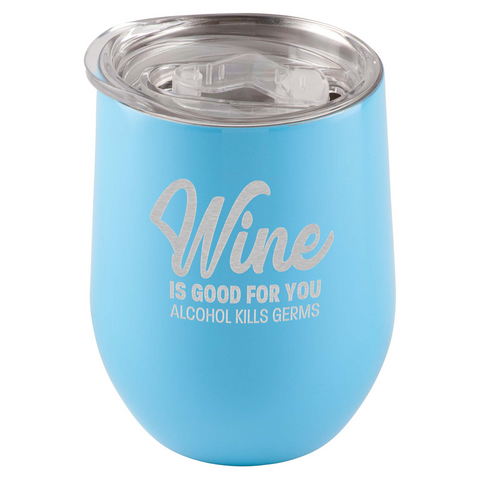 Image of Wine Is Good For You. Alcohol Kills Germs Tumbler