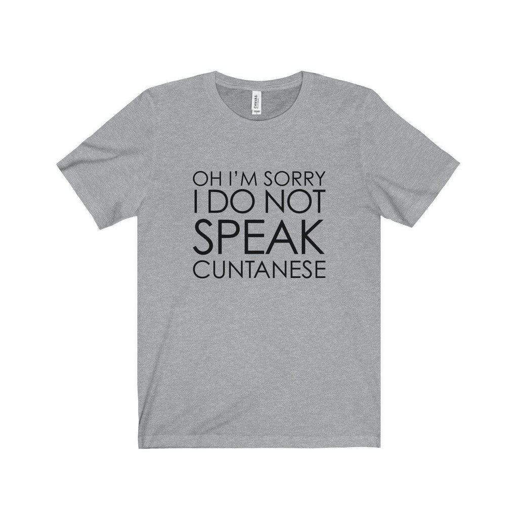 I'm Sorry, I do not speak Cuntanese Unisex Jersey Short Sleeve Tee-T-Shirt-Far Kew Emporium