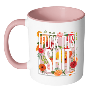 Fuck This Shit - Sweet n' Sweary Coloured Accent Mug