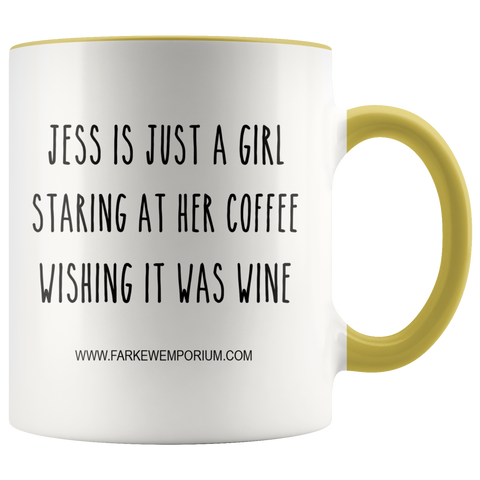 Jess Is Just A Girl Wishing her Coffee Was Wine Mug - ANY NAME