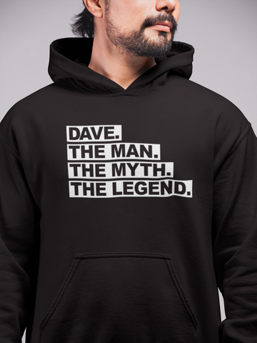 The Man. The Myth. The Legend Hoodie. Customise with ANY Name.