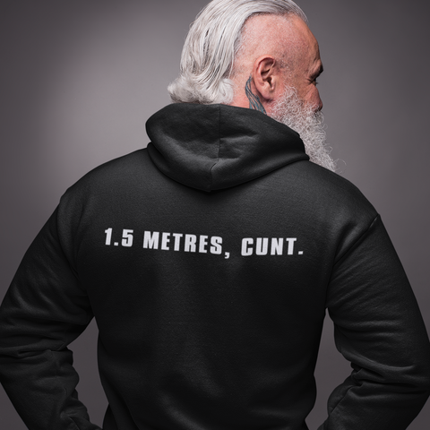 "Image of ""Slightly Fucked"" 1.5 Metres Cunt Social Distancing Unisex Hoodie"