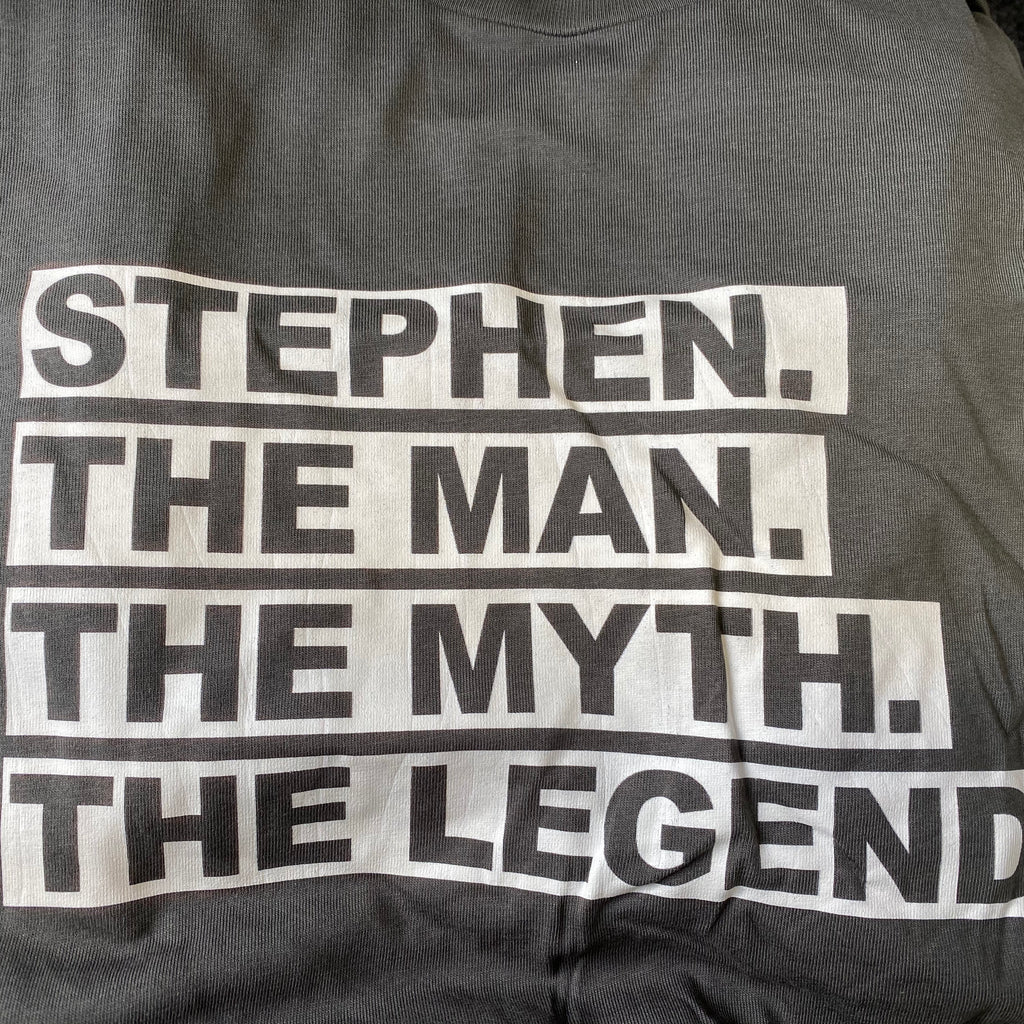 """Slightly Fucked"" Stephen. The Man, The Myth The Legend T-shirt"