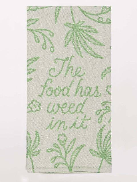 The Food Has Weed In It Tea Towel / Dish Towel