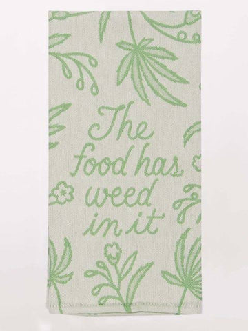 Image of The Food Has Weed In It Tea Towel / Dish Towel