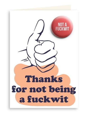 Thanks For Not Being a Fuckwit Card
