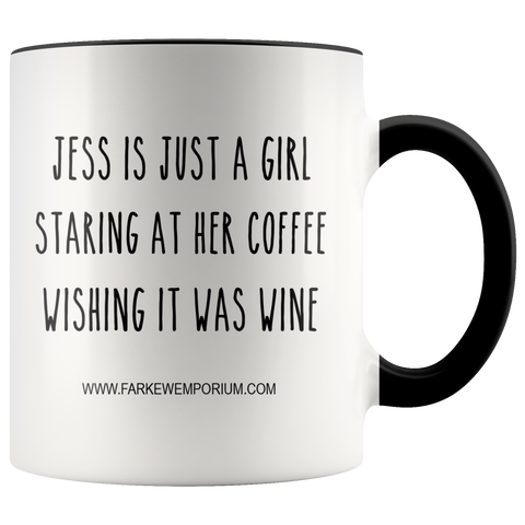 Image of Jess Is Just A Girl Wishing her Coffee Was Wine Mug - ANY NAME