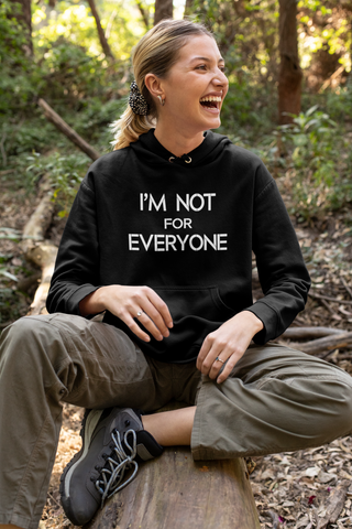 I'm Not For Everyone Unisex Hoodie