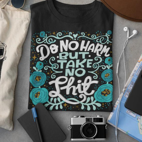 Image of Do No Harm But Take No Shit T-Shirt