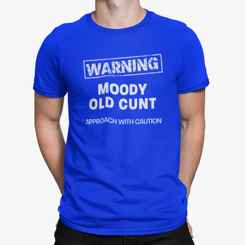 Image of Moody Old Cunt, Approach With Caution Mens / Unisex T-Shirt