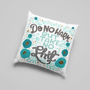 'Slightly Fucked' Do No Harm But Take No Shit Cushion Cover