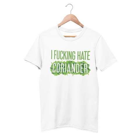 I Fucking Hate Coriander T-Shirt