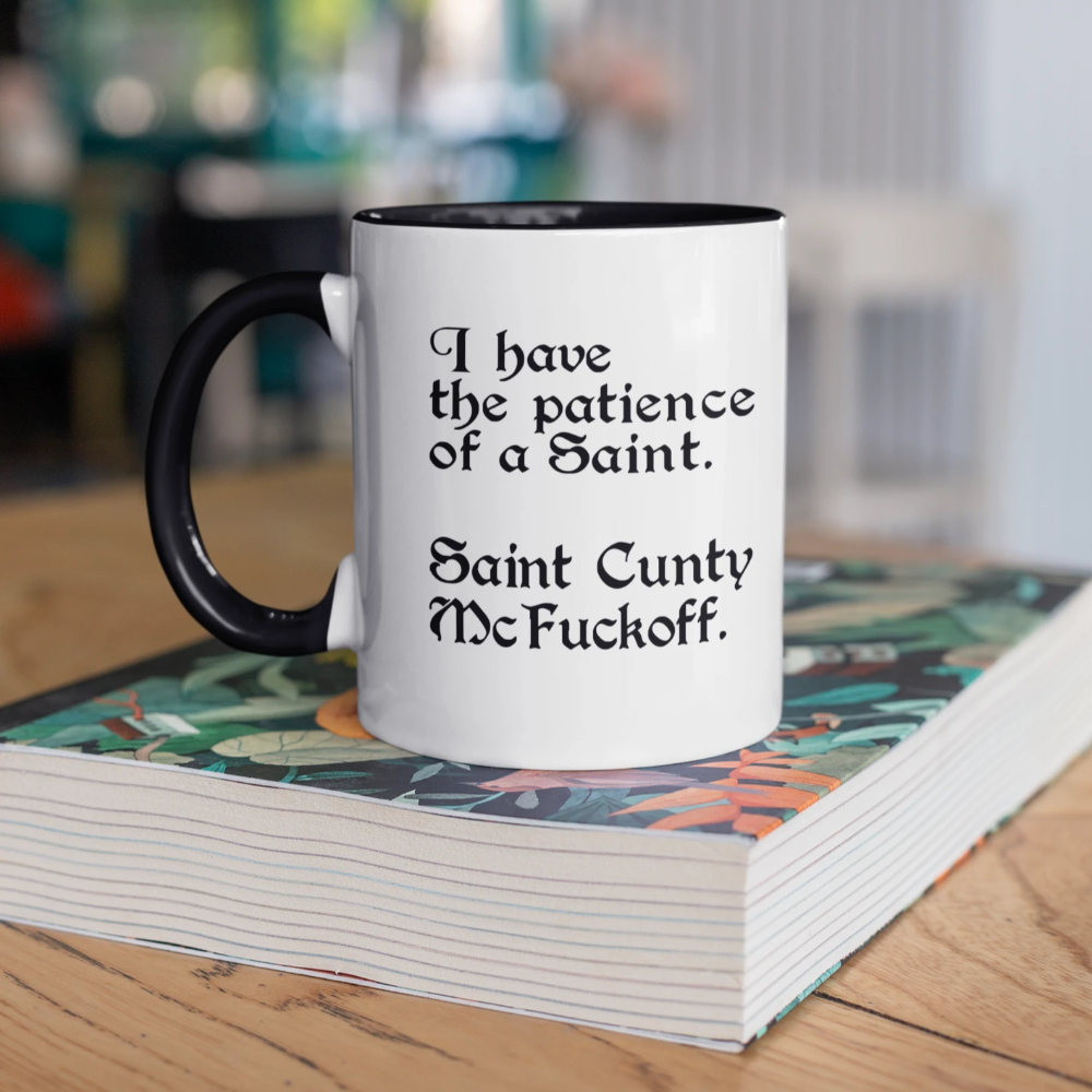 I Have The Patience Of A Saint Mug