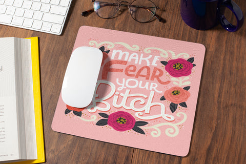 Make Fear Your Bitch Mouse Pad