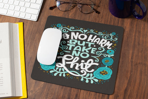 Do No Harm But Take No Shit Mouse Pad