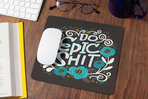 Do Epic Shit Mouse Pad