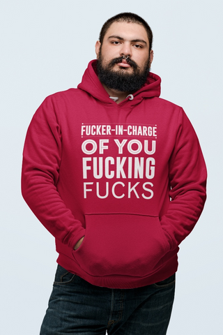 Fucker In Charge Unisex Hoodie