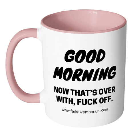 Good Morning & Fuck Off Mug