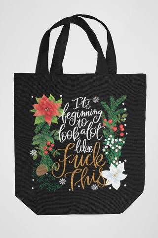 It's Beginning To Look a Lot Like Fuck This Bag