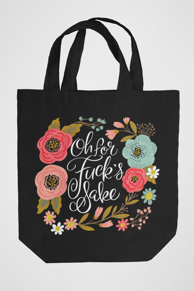 Oh For Fuck's Sake Tote Bag
