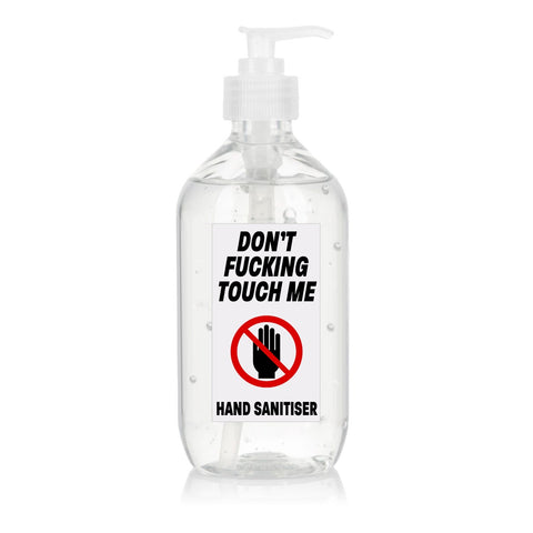 500ml Don't Fucking Touch Me Hand Sanitiser