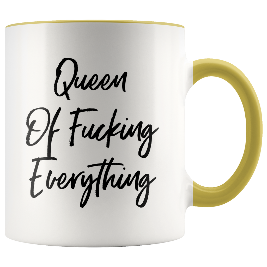 Queen Of Fucking Everything Mug