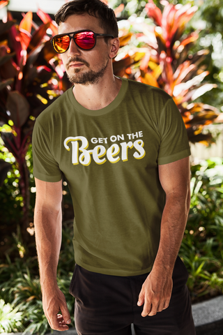 Get On The Beers Men's/Unisex T-Shirt