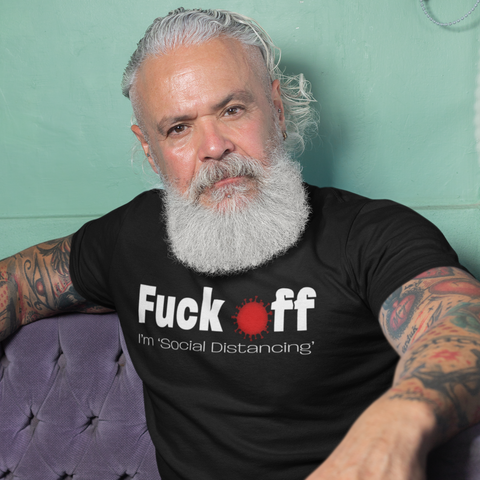 Fuck Off, I'm Social Distancing Men's/Unisex T-Shirt