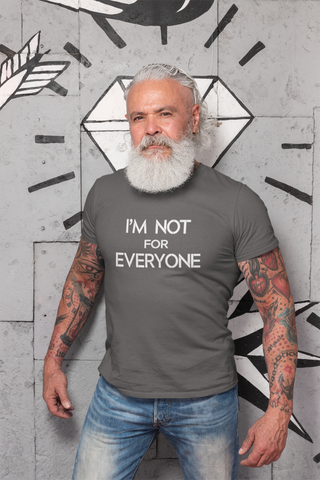 Image of I'm Not For Everyone Men's/Unisex T-Shirt