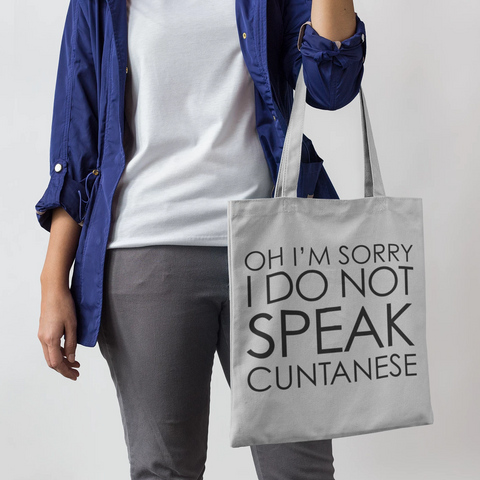 Image of I Do Not Speak Cuntanese Parcel Tote Bag