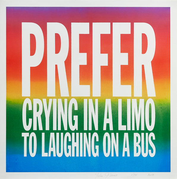 PREFER CRYING IN A LIMO TO LAUGHING ON A BUS (2017) by John Giorno