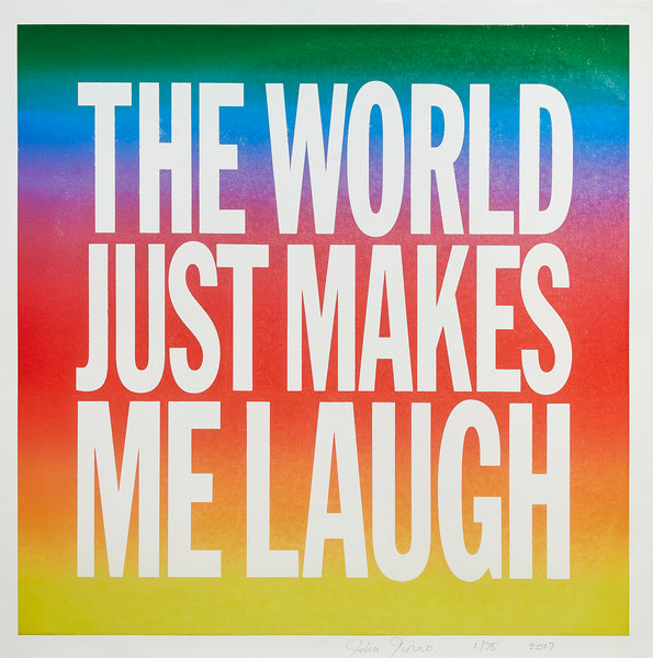 THE WORLD JUST MAKES ME LAUGH (2017) by John Giorno