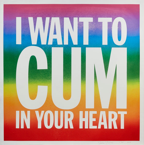I WANT TO CUM IN YOUR HEART, LARGE (2017) by John Giorno