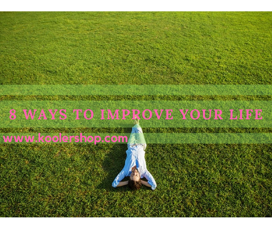 how to improve your life?