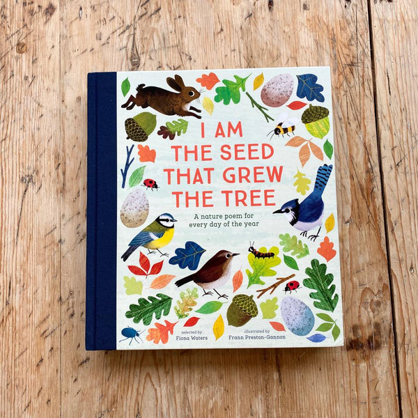 Nosy Crow I Am the Seed That Grew the Tree