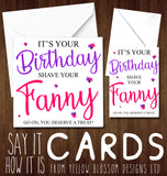 Shave Your Fanny It's Your Birthday ~ Funny Comedy Birthday Card