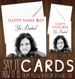 Happy Name Day Ya Bastard. Jon Snow. Game Of Thrones