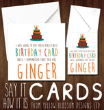 I Was Going To Buy You A Really Nice Birthday Card Until I Remembered You Are A Arsehole Cunt Whore Bellend Wanker Thundercunt Twat Knob Bastard Insulting Birthday Insult Ginger Card