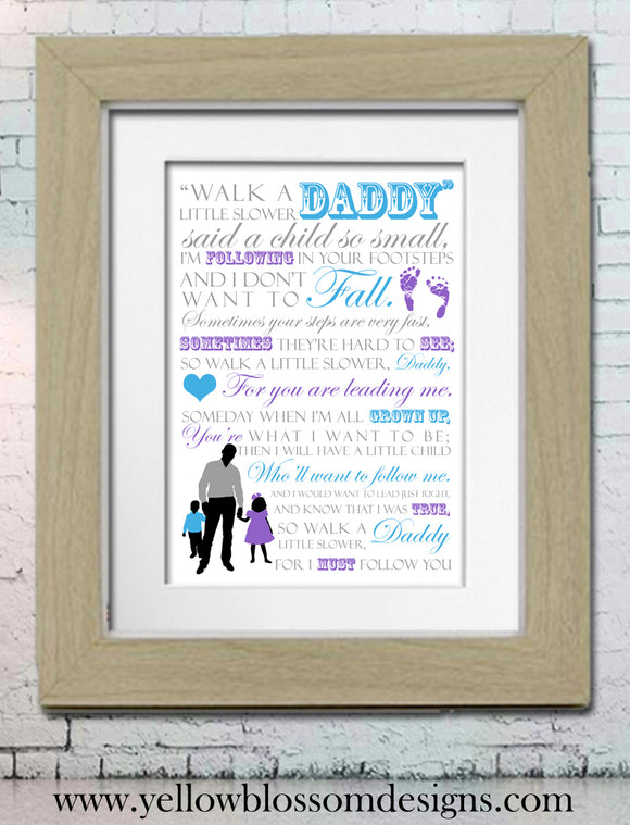 Walk A Little Slower Daddy Framed Typography Print ~ Father's Day