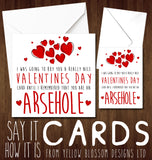 I Was Going To Buy You A Really Nice Valentines Day Card Until I Remembered You Are A Cunt Arsehole Miserable Wanker Whore Bellend Wanker Thundercunt Twat Knob Bastard Insulting Valentine's Insult