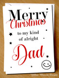 Funny Christmas Card Dad Daddy From Daughter Son Joke Gift Hilarious Cheeky Fun Merry Christmas To My Kind Of Alright Dad