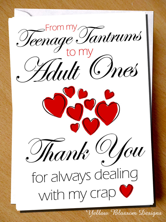 From My Teenage Tantrums To My Adult Ones Thank You For Always Dealing With My Crap