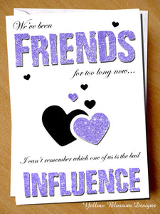 We've Been Friends For Too Long.. Bad Influence Friendship Greetings Card