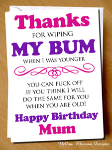Thanks For Wiping My Bum Mum ~ Happy Birthday ~Rude Funny