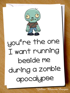 You're The One I Want Running Beside Me During A Zombie Apocalypse