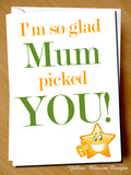I'm So Glad Mum Picked You!