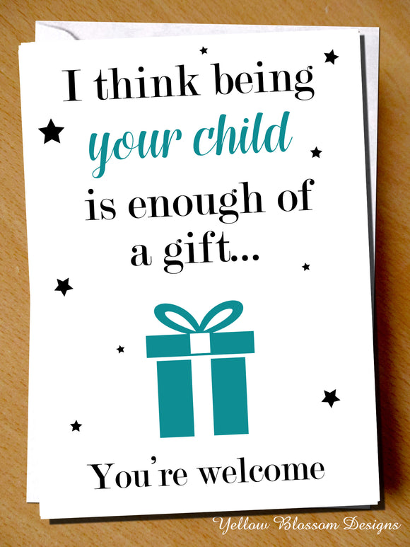 Being Your Child Is Gift Enough